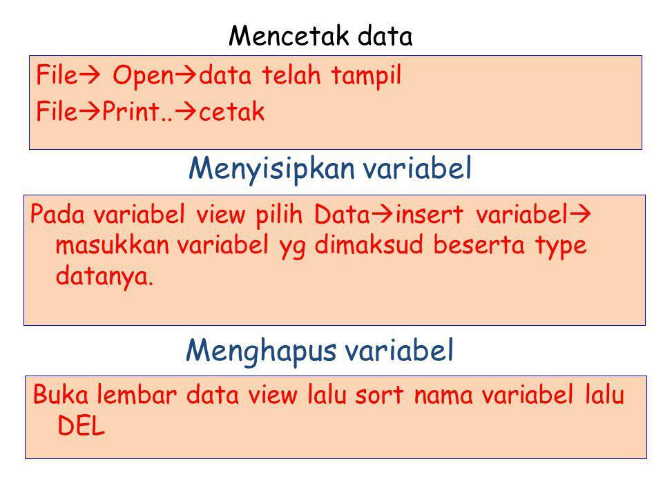 Menyisipkan variabel Menghapus variabel Mencetak data