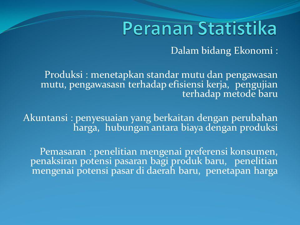 Peranan Statistika Dalam bidang Ekonomi :