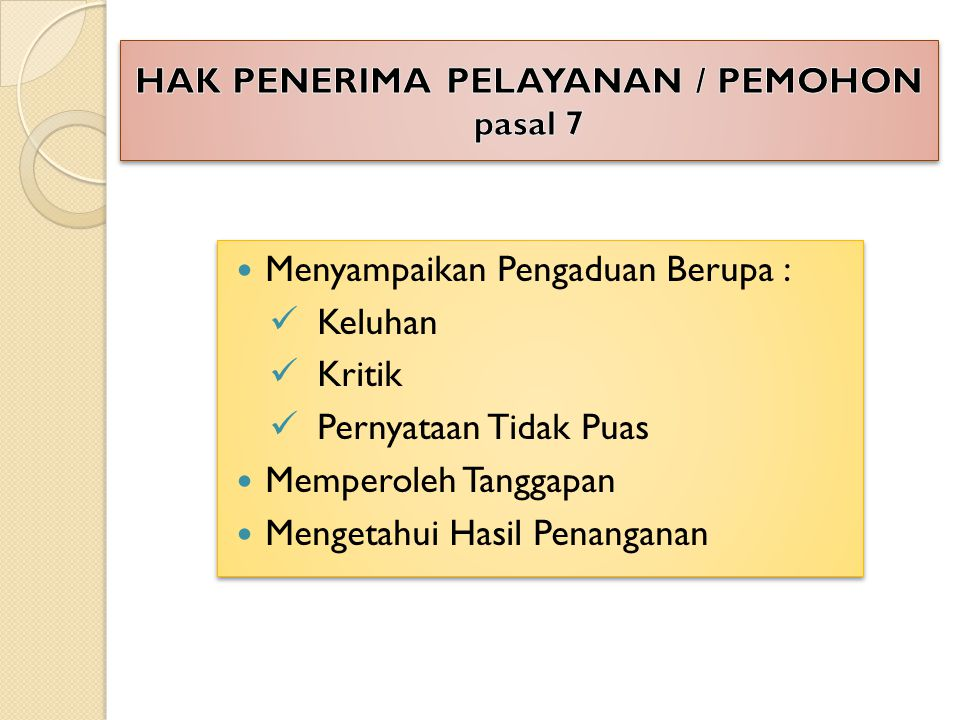 HAK PENERIMA PELAYANAN / PEMOHON pasal 7