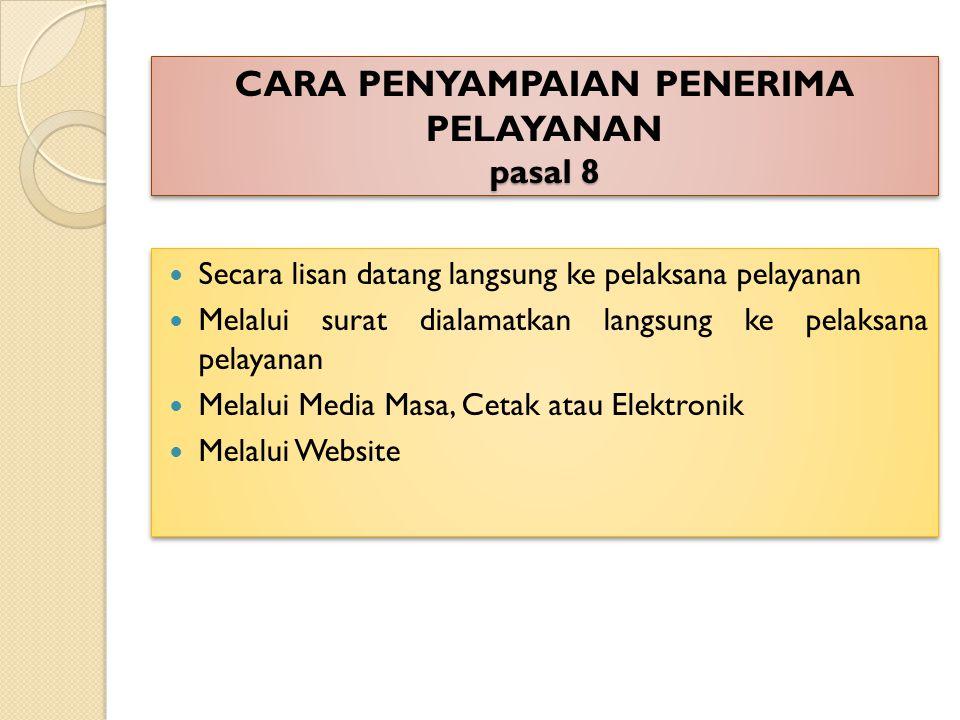 CARA PENYAMPAIAN PENERIMA PELAYANAN pasal 8