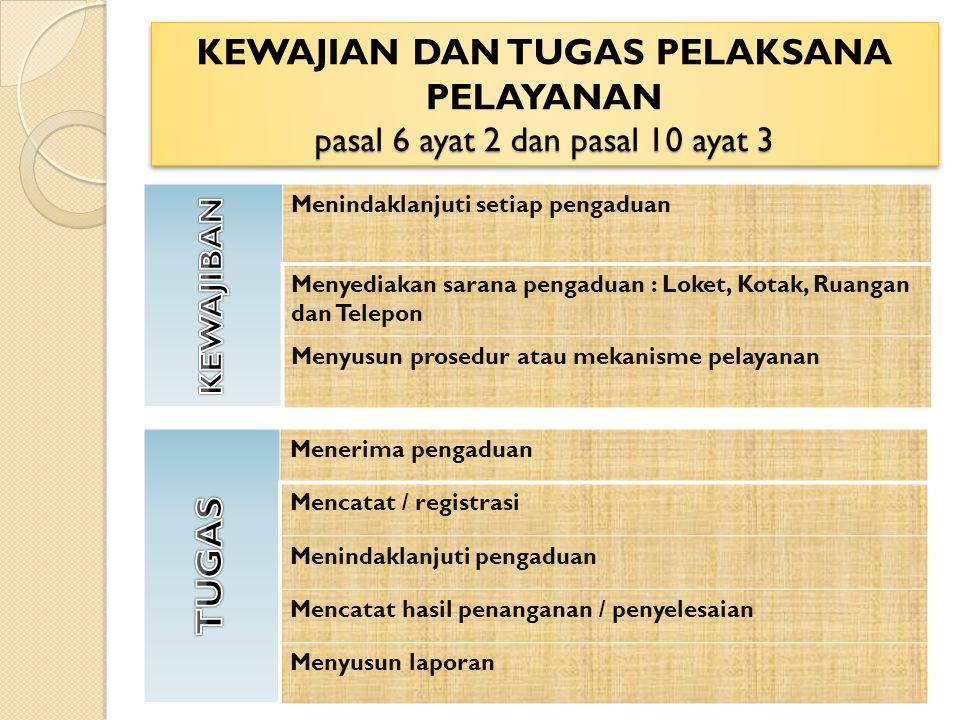 KEWAJIAN DAN TUGAS PELAKSANA PELAYANAN pasal 6 ayat 2 dan pasal 10 ayat 3