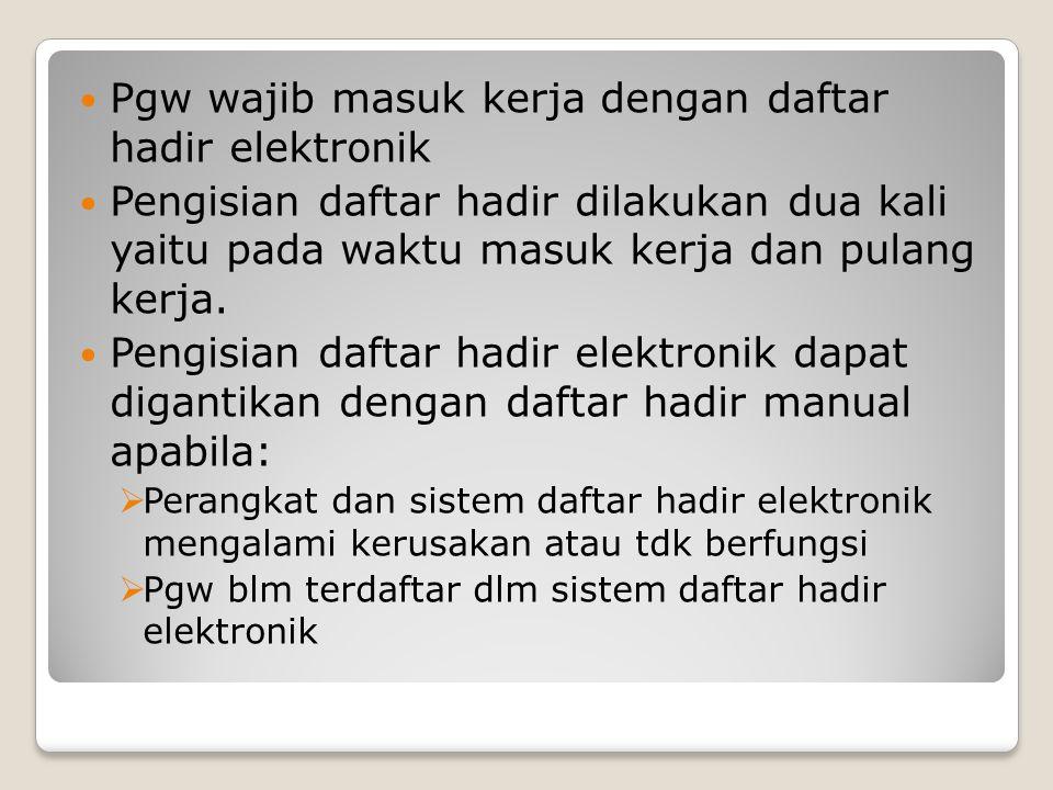 Pgw wajib masuk kerja dengan daftar hadir elektronik