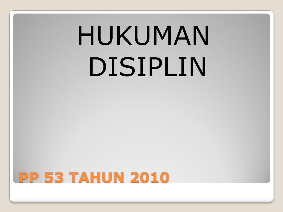 HUKUMAN DISIPLIN PP 53 TAHUN 2010