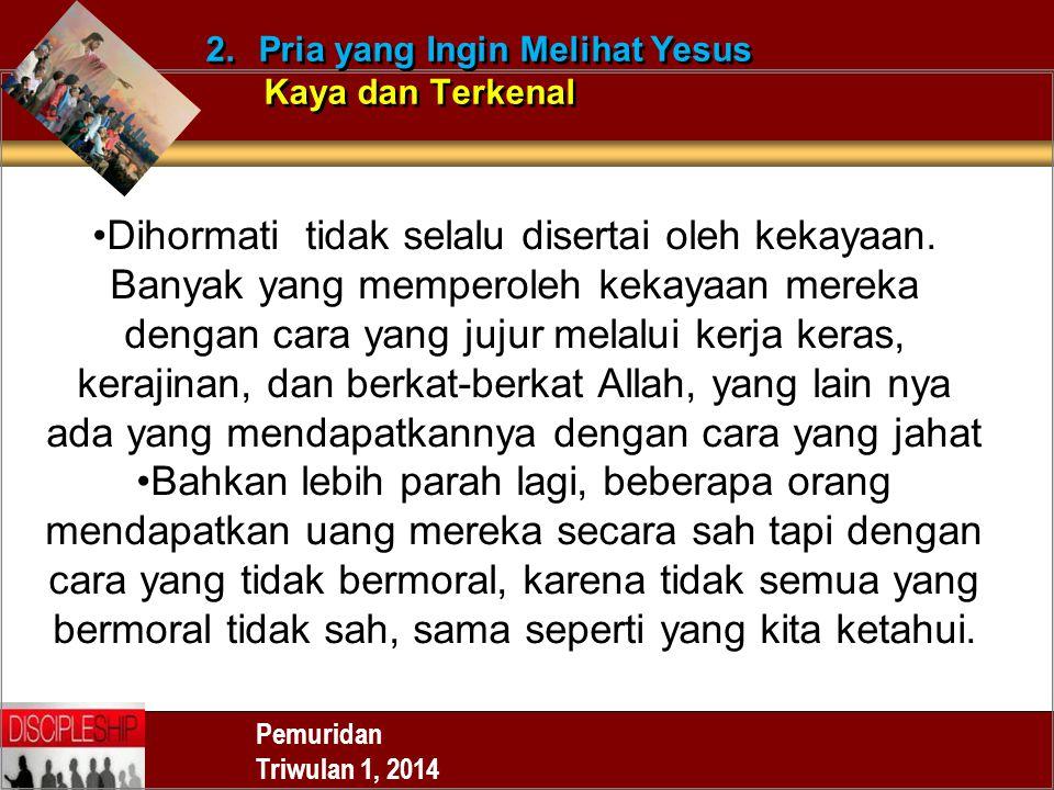 2. Pria yang Ingin Melihat Yesus