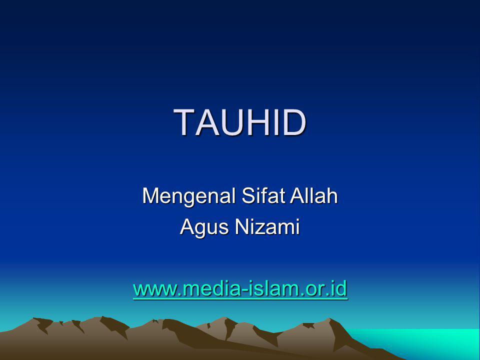 Mengenal Sifat Allah Agus Nizami www.media-islam.or.id