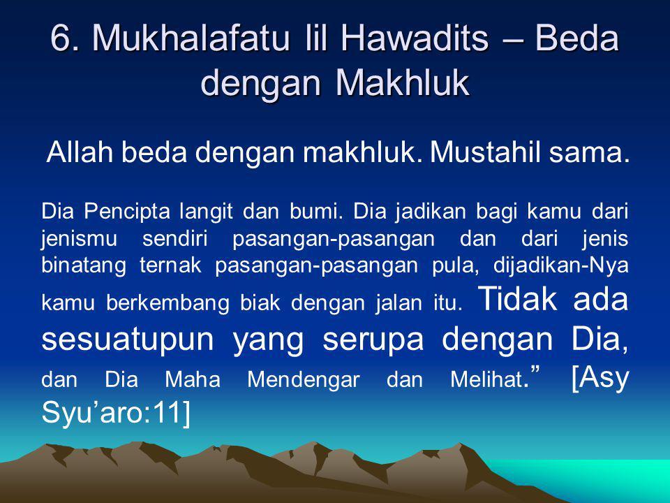 6. Mukhalafatu lil Hawadits – Beda dengan Makhluk