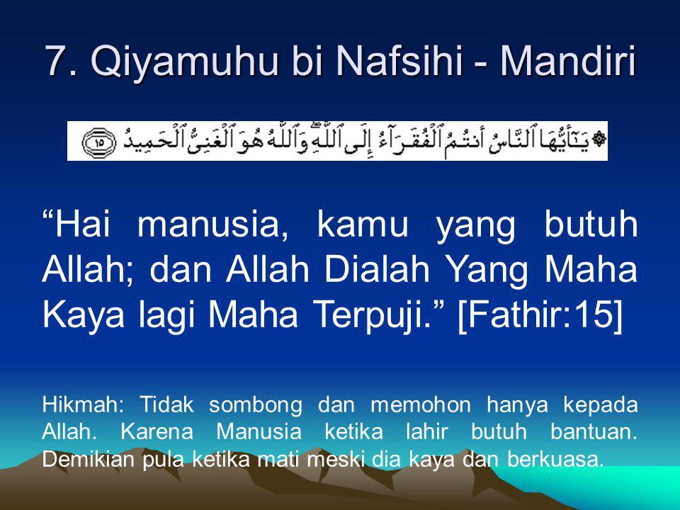 7. Qiyamuhu bi Nafsihi - Mandiri