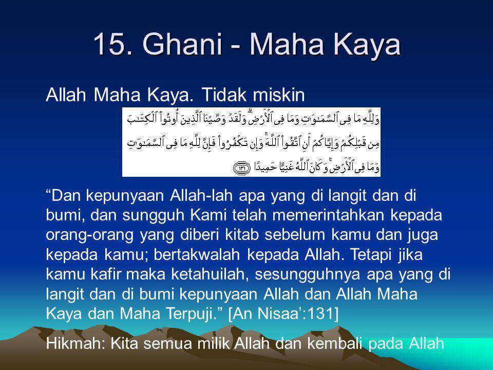 15. Ghani - Maha Kaya Allah Maha Kaya. Tidak miskin