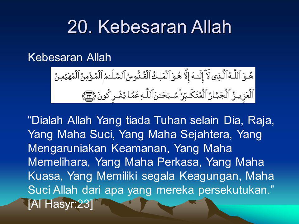20. Kebesaran Allah Kebesaran Allah