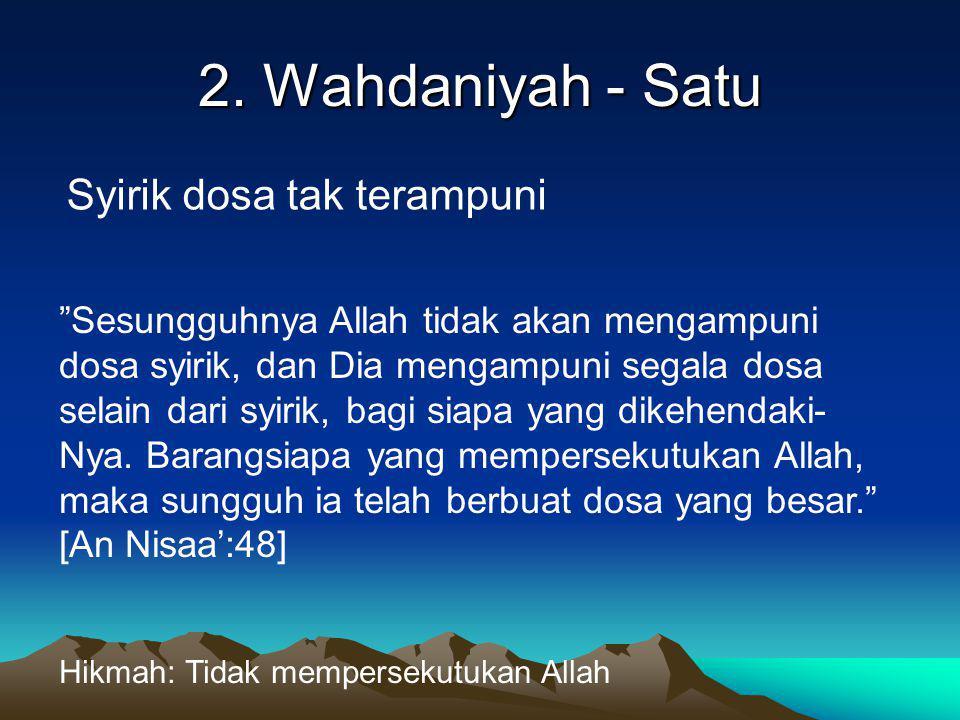 2. Wahdaniyah - Satu Syirik dosa tak terampuni