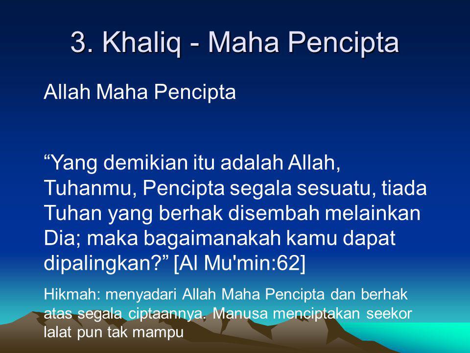 3. Khaliq - Maha Pencipta Allah Maha Pencipta