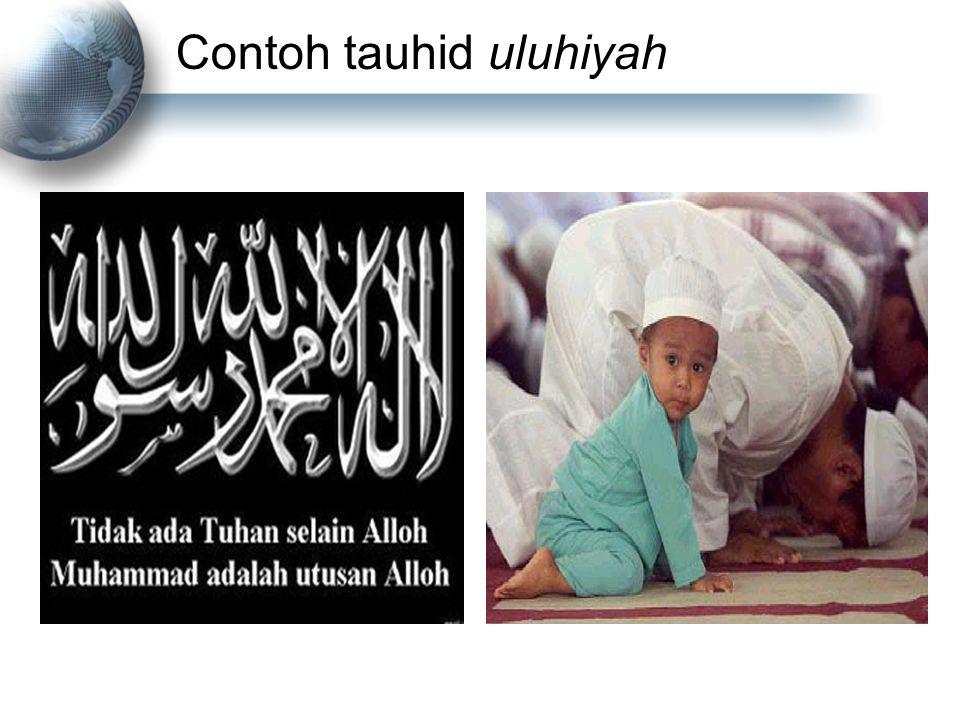 Contoh tauhid uluhiyah