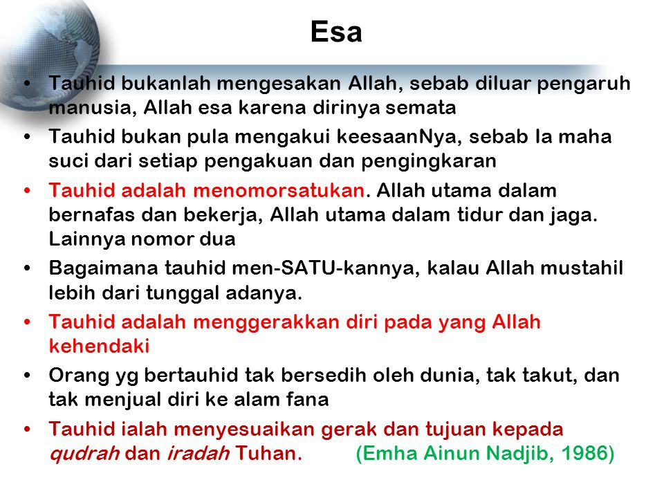 Esa Tauhid bukanlah mengesakan Allah, sebab diluar pengaruh manusia, Allah esa karena dirinya semata.