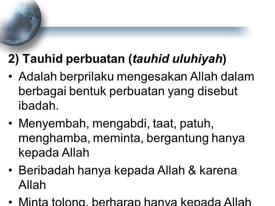 2) Tauhid perbuatan (tauhid uluhiyah)