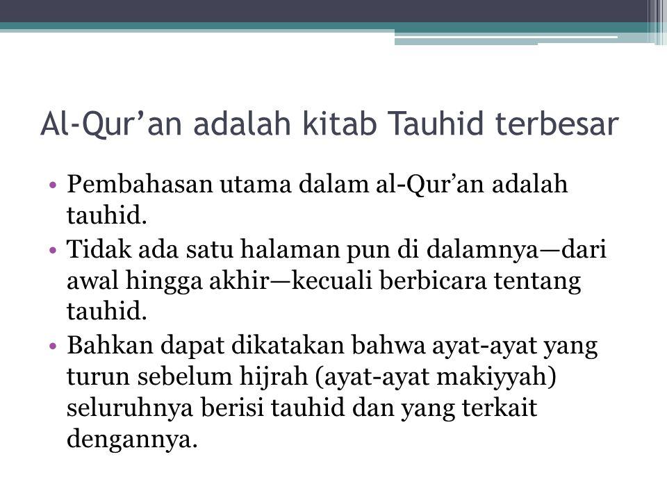 Al-Qur'an adalah kitab Tauhid terbesar