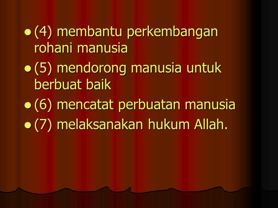 (4) membantu perkembangan rohani manusia