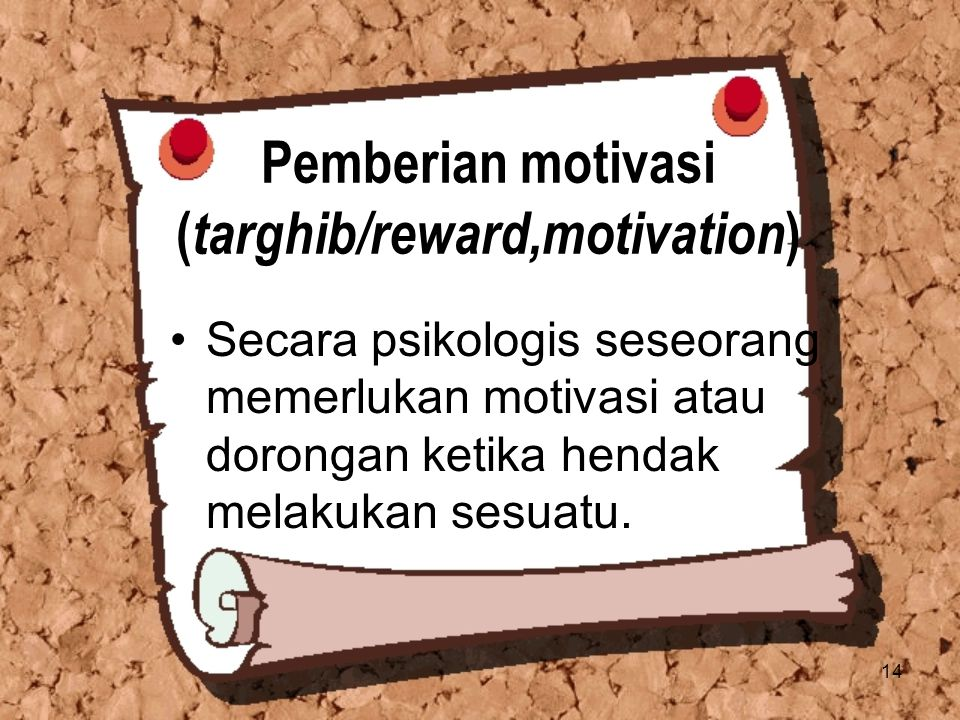 Pemberian motivasi (targhib/reward,motivation)