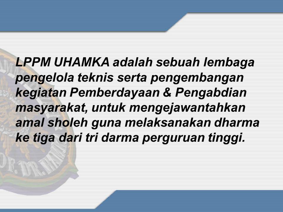 LPPM UHAMKA adalah sebuah lembaga pengelola teknis serta pengembangan kegiatan Pemberdayaan & Pengabdian masyarakat, untuk mengejawantahkan amal sholeh guna melaksanakan dharma ke tiga dari tri darma perguruan tinggi.