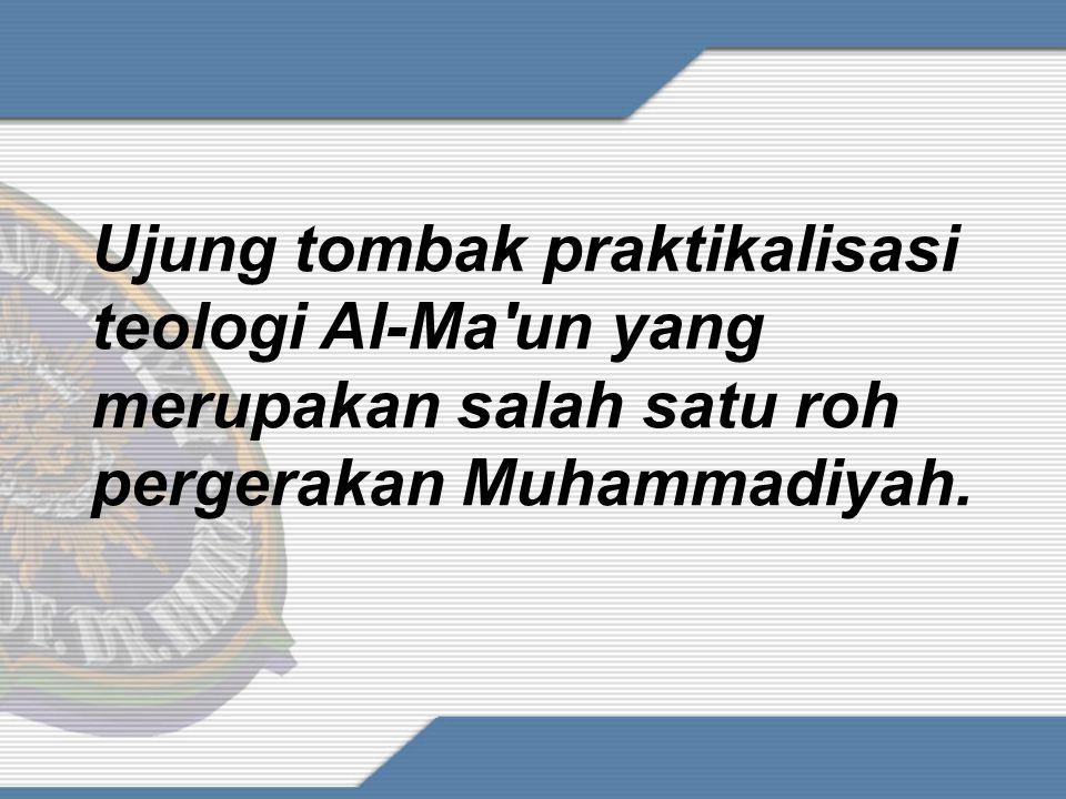 Ujung tombak praktikalisasi teologi Al-Ma un yang merupakan salah satu roh pergerakan Muhammadiyah.