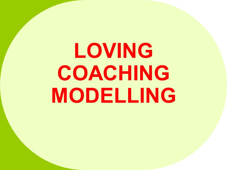 LOVING COACHING MODELLING