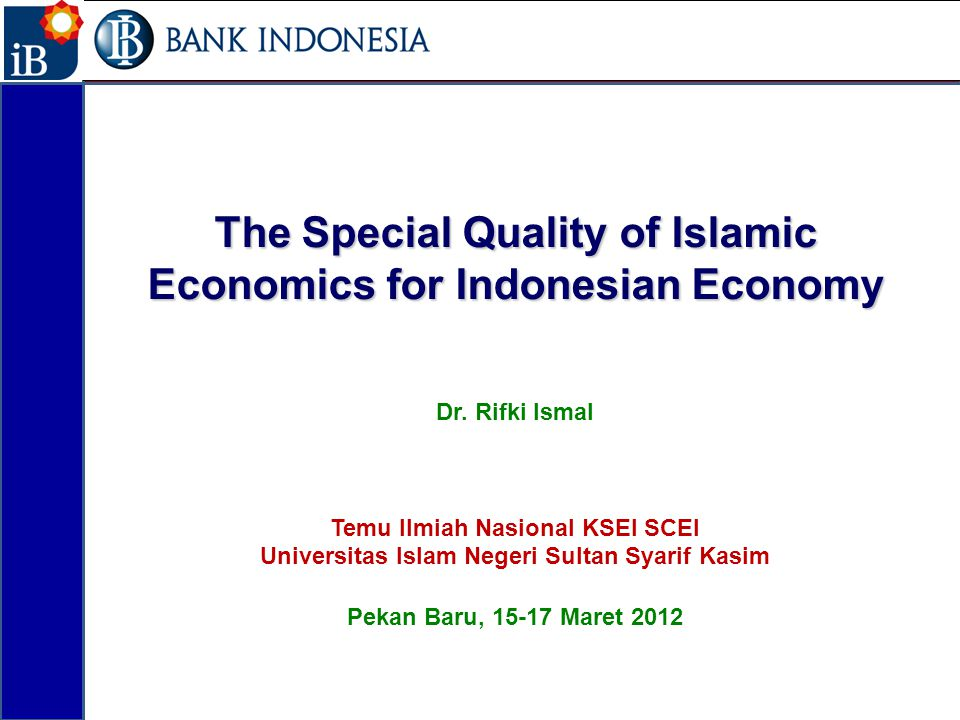 The Special Quality of Islamic Economics for Indonesian Economy