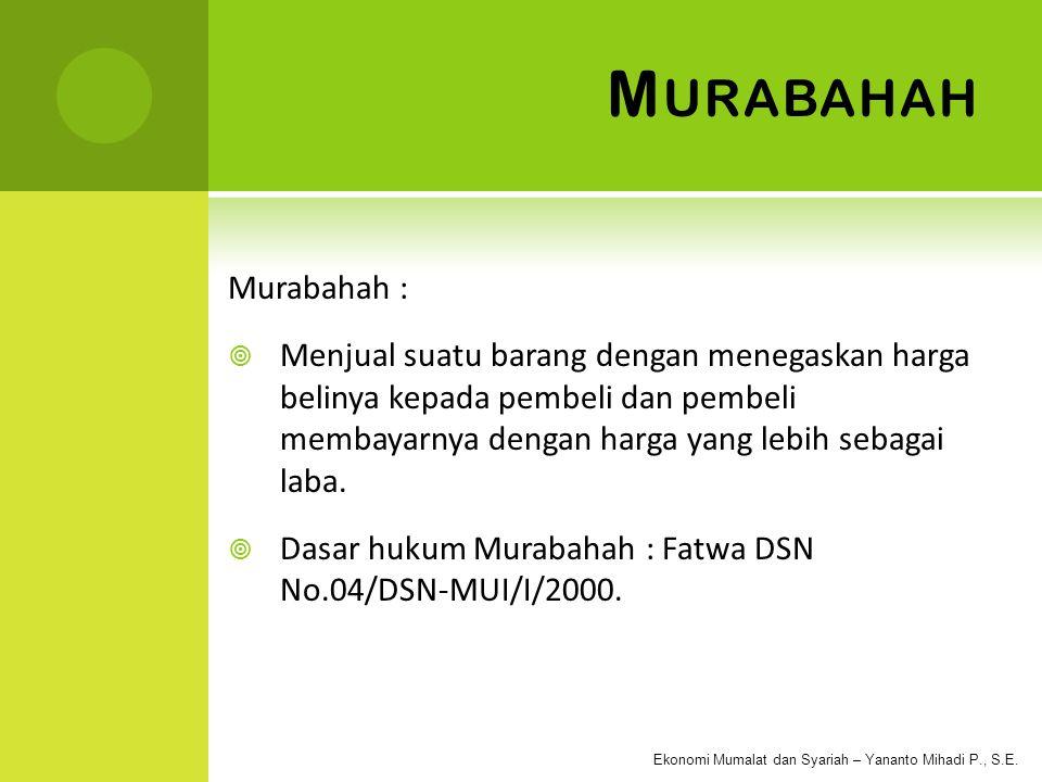 Murabahah Murabahah :