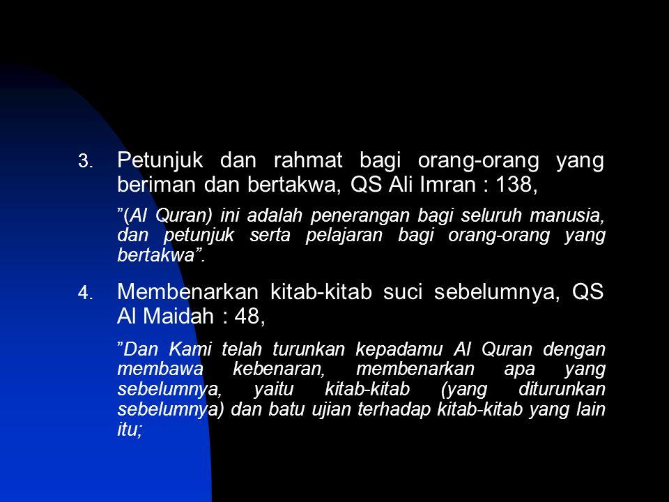 Membenarkan kitab-kitab suci sebelumnya, QS Al Maidah : 48,