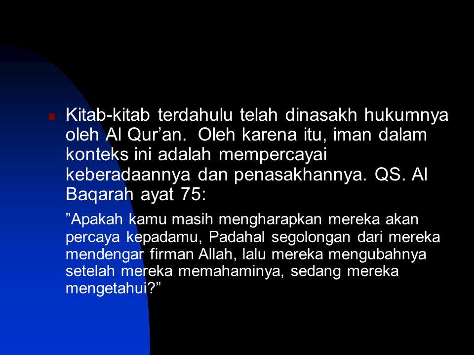 Kitab-kitab terdahulu telah dinasakh hukumnya oleh Al Qur'an