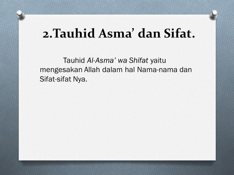 2.Tauhid Asma' dan Sifat.