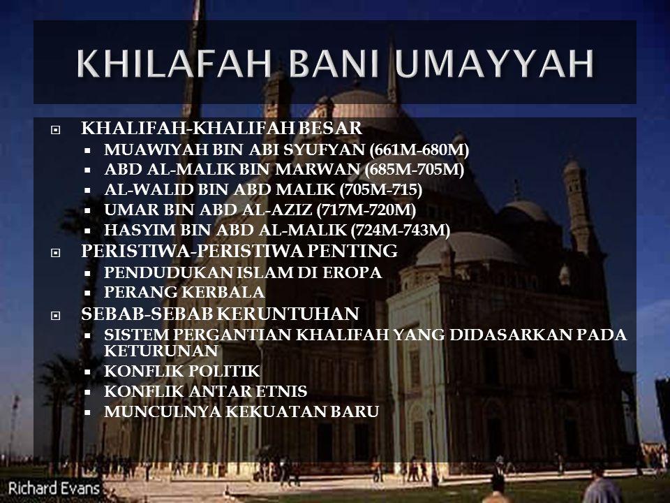 KHILAFAH BANI UMAYYAH KHALIFAH-KHALIFAH BESAR
