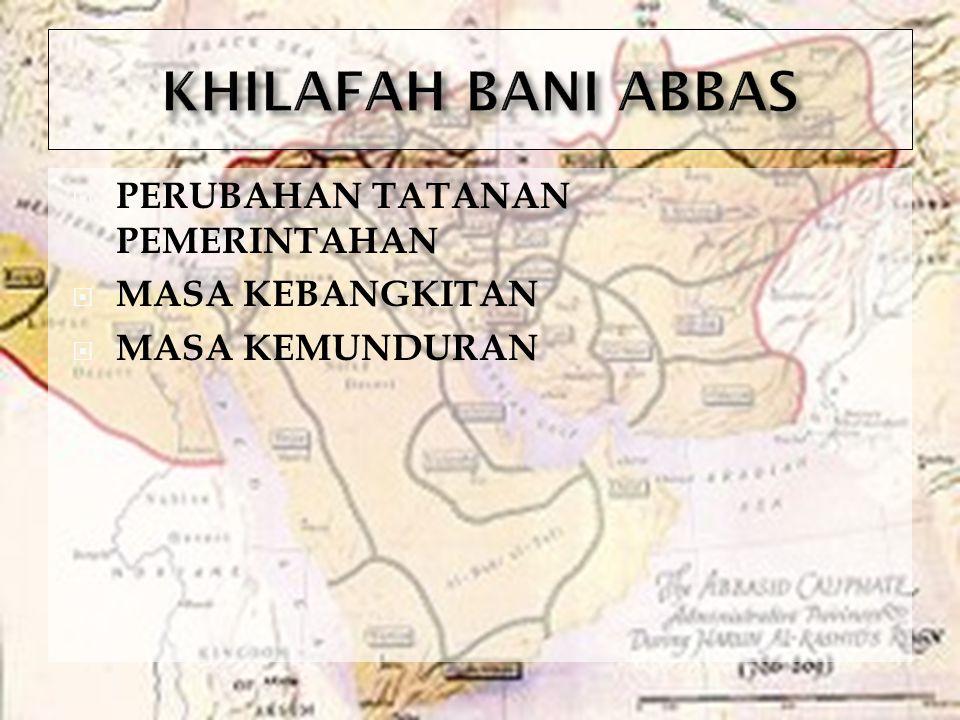 KHILAFAH BANI ABBAS PERUBAHAN TATANAN PEMERINTAHAN MASA KEBANGKITAN