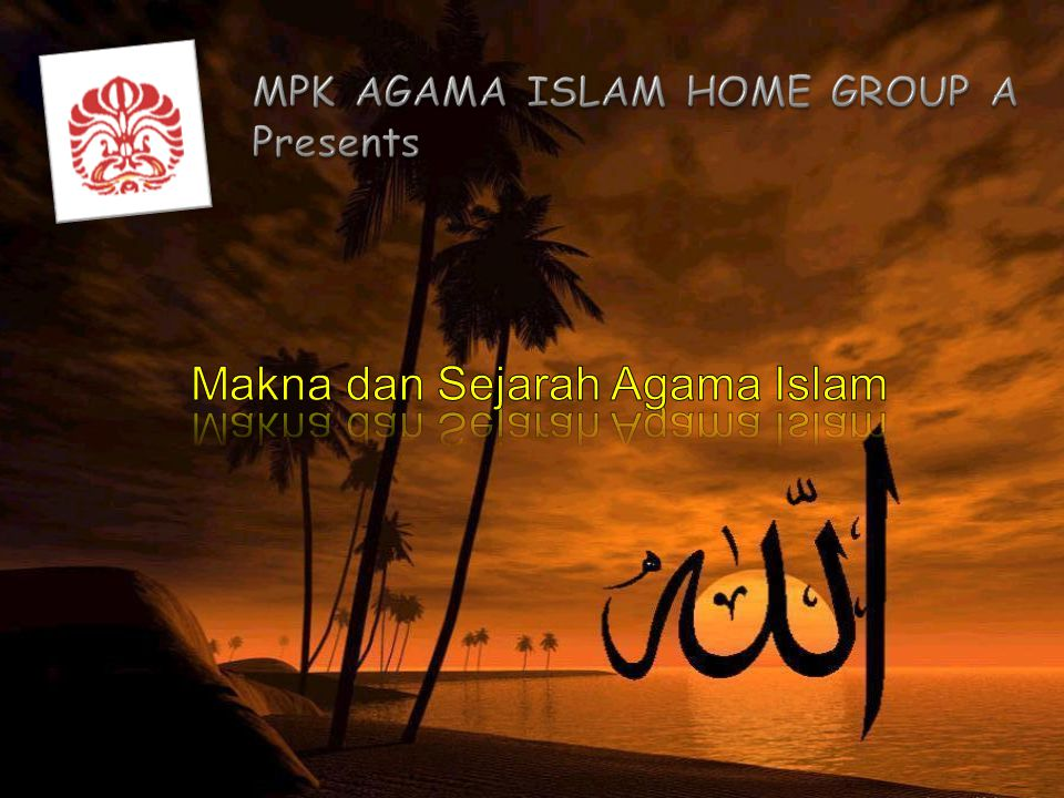MPK AGAMA ISLAM HOME GROUP A Presents