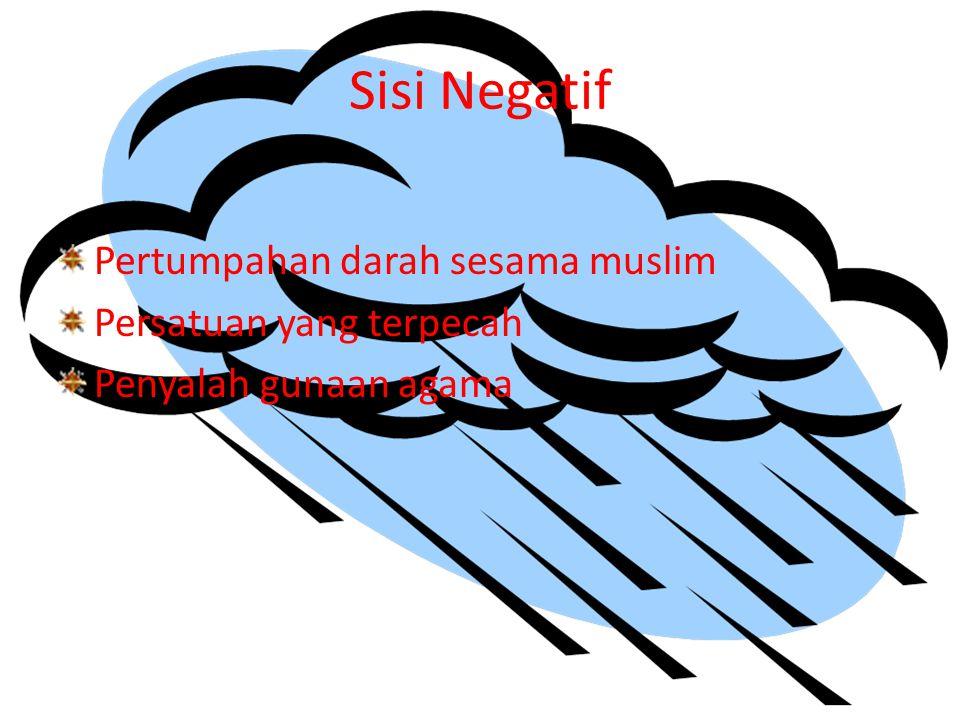 Sisi Negatif Pertumpahan darah sesama muslim Persatuan yang terpecah