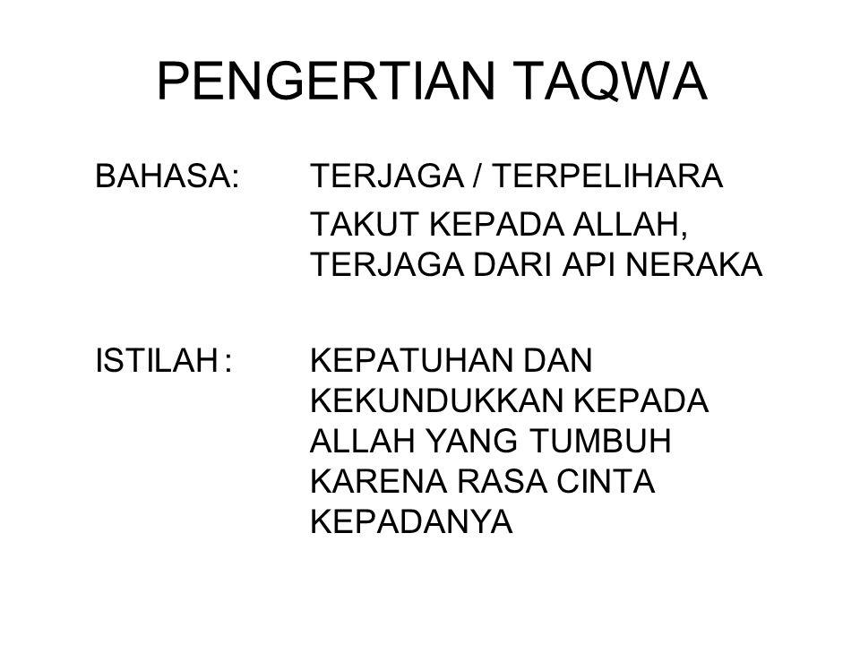 PENGERTIAN TAQWA BAHASA: TERJAGA / TERPELIHARA