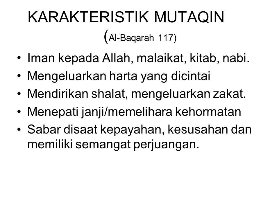 KARAKTERISTIK MUTAQIN (Al-Baqarah 117)