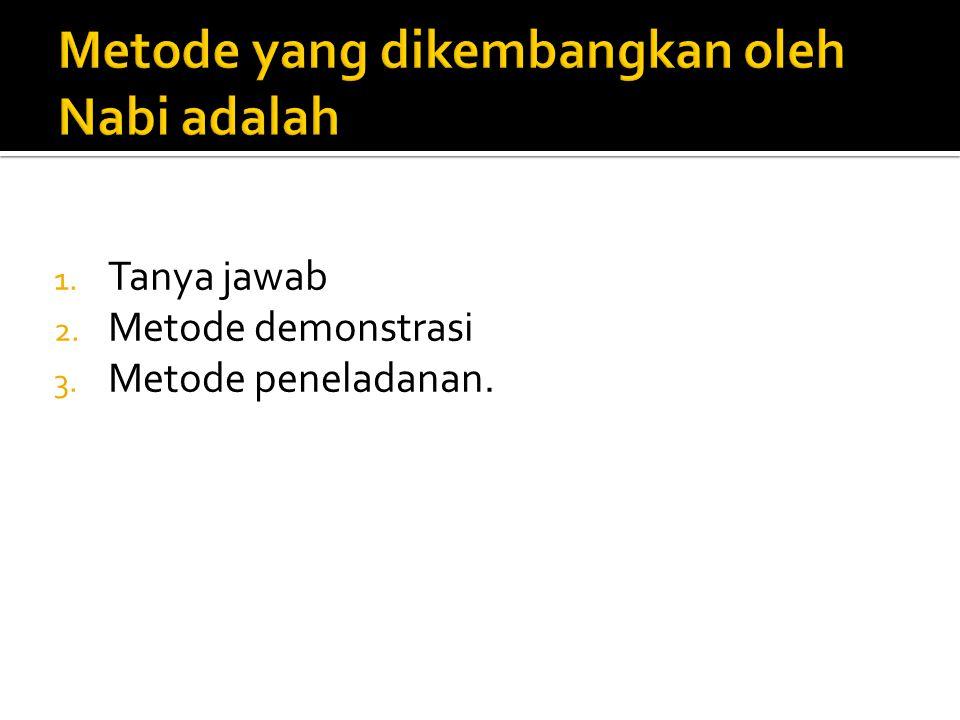 Metode yang dikembangkan oleh Nabi adalah