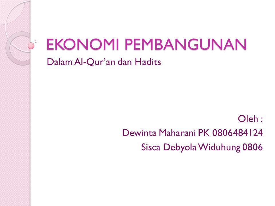 EKONOMI PEMBANGUNAN Dalam Al-Qur'an dan Hadits Oleh :