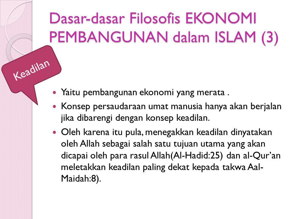 Dasar-dasar Filosofis EKONOMI PEMBANGUNAN dalam ISLAM (3)