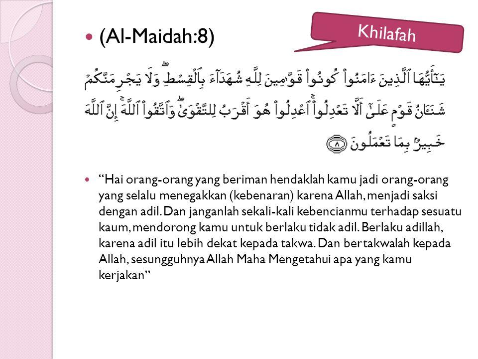 (Al-Maidah:8) Khilafah