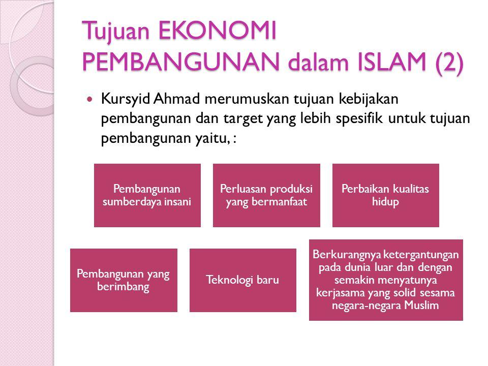 Tujuan EKONOMI PEMBANGUNAN dalam ISLAM (2)