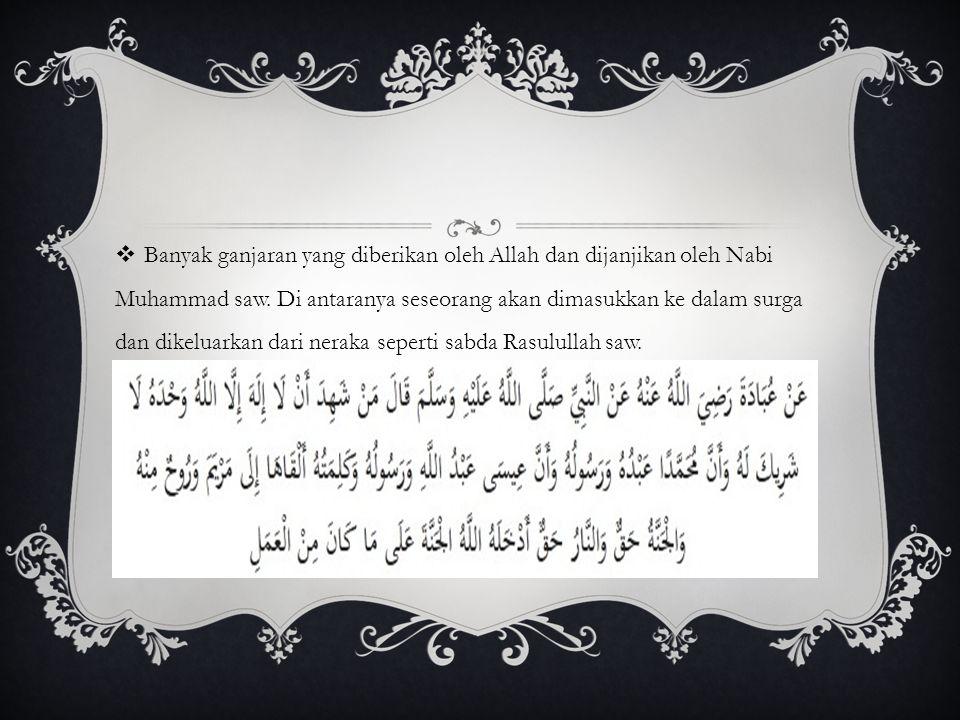 Banyak ganjaran yang diberikan oleh Allah dan dijanjikan oleh Nabi Muhammad saw.