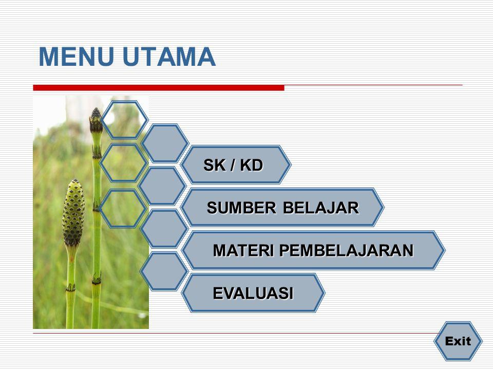 MENU UTAMA SK / KD SUMBER BELAJAR MATERI PEMBELAJARAN EVALUASI Exit