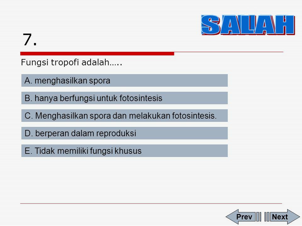 7. BENAR SALAH SALAH SALAH SALAH Fungsi tropofi adalah…..