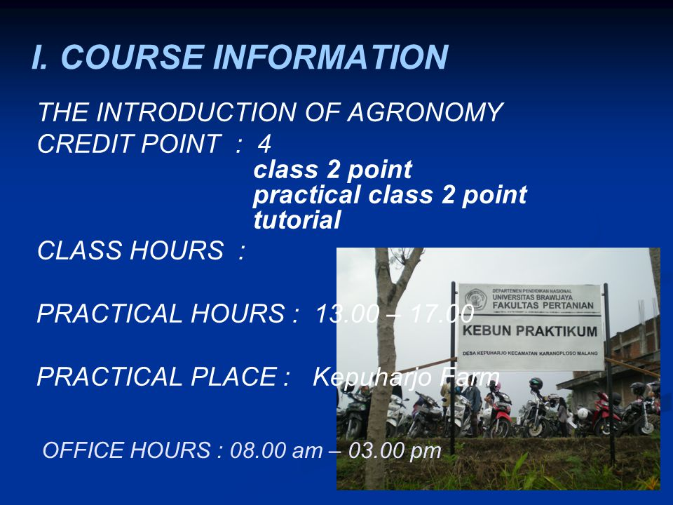 I. COURSE INFORMATION THE INTRODUCTION OF AGRONOMY
