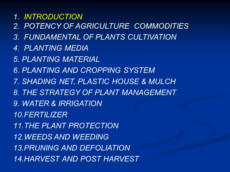 INTRODUCTION POTENCY OF AGRICULTURE COMMODITIES. FUNDAMENTAL OF PLANTS CULTIVATION. PLANTING MEDIA.