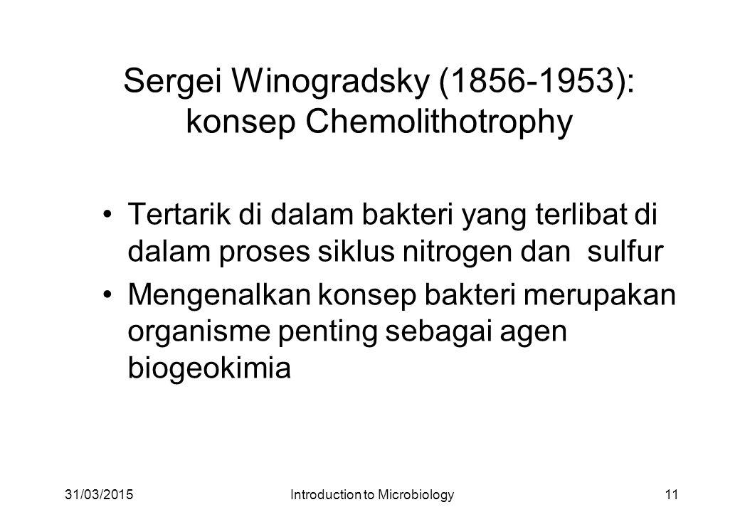 Sergei Winogradsky (1856-1953): konsep Chemolithotrophy