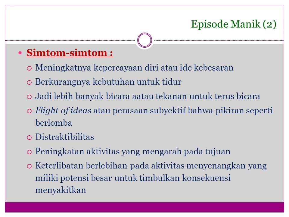 Episode Manik (2) Simtom-simtom :