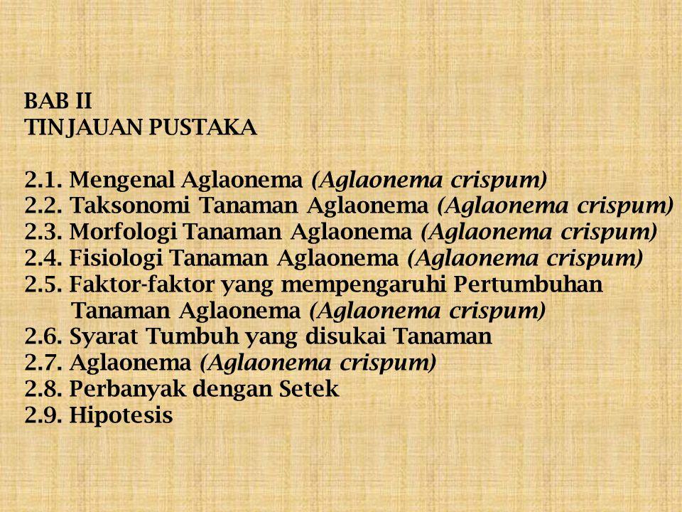 BAB II TINJAUAN PUSTAKA 2. 1. Mengenal Aglaonema (Aglaonema crispum) 2