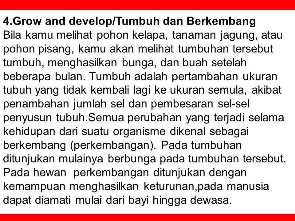 4.Grow and develop/Tumbuh dan Berkembang
