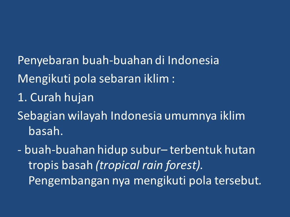 Penyebaran buah-buahan di Indonesia Mengikuti pola sebaran iklim : 1